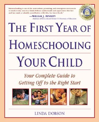 The First Year of Homeschooling Your Child By Dobson, Linda