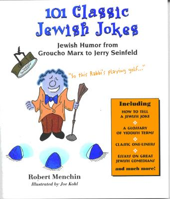 101 Classic Jewish Jokes By Menchin, Robert/ Kohl, Joe (ILT)